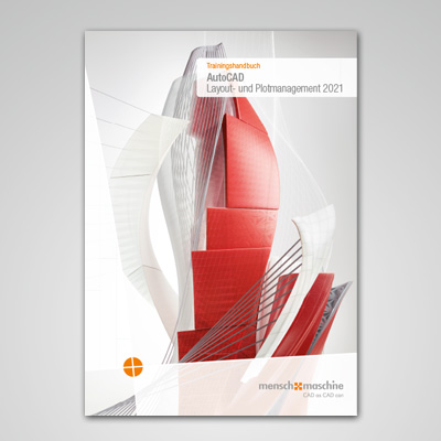 NEU: Trainingshandbuch AutoCAD 2021 Layout- und Plotmanagement